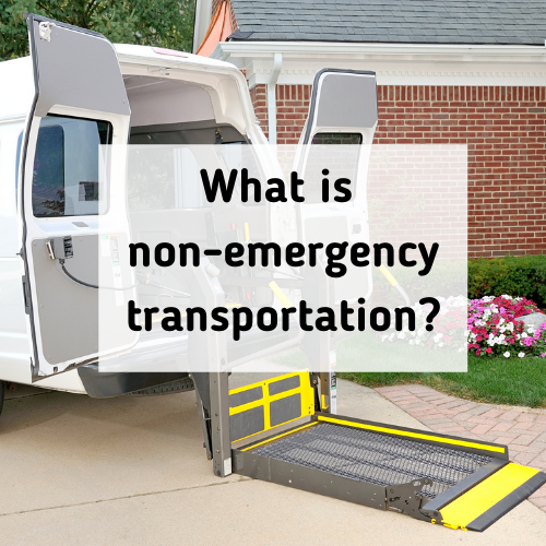 What is non-emergency medical transportation?